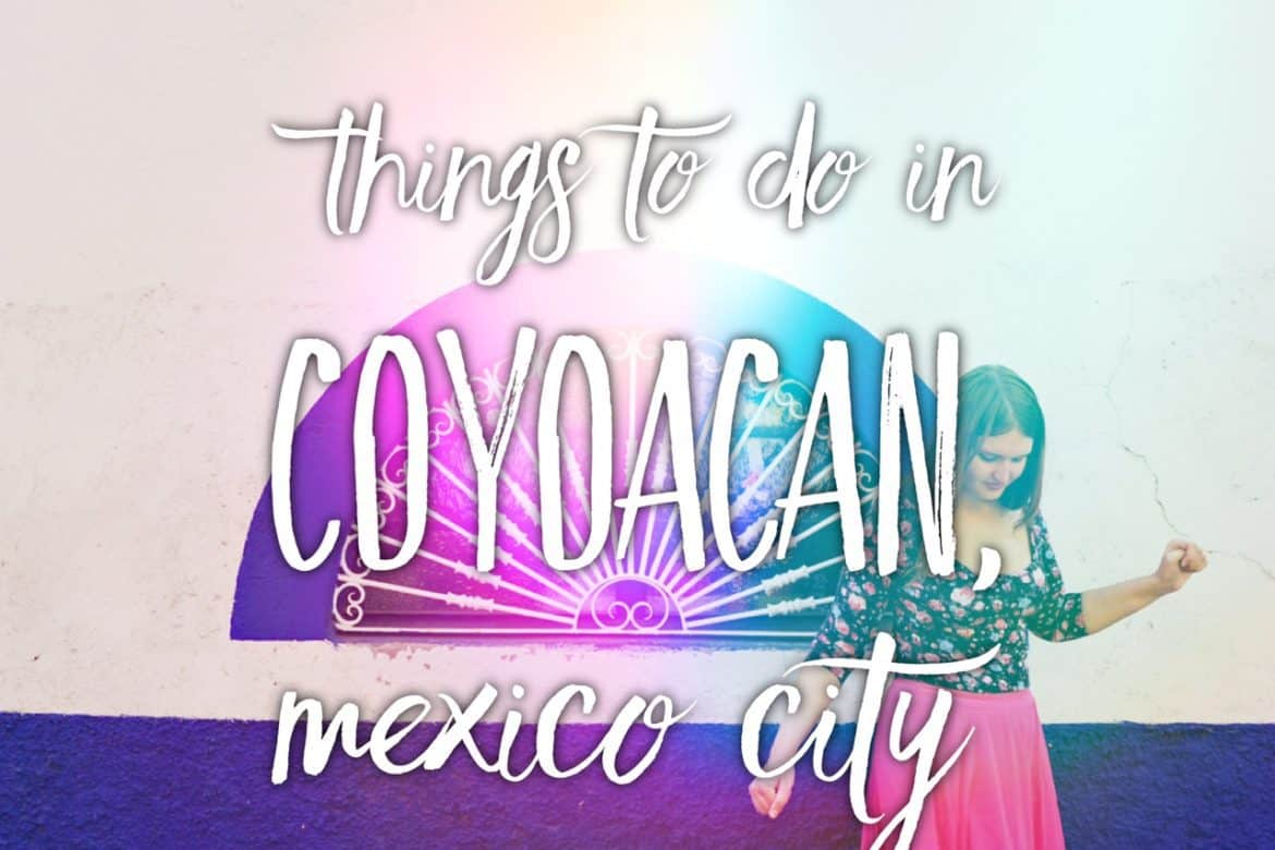 Best place to go in Mexico City. Things to do in Coyoacan, Mexico City