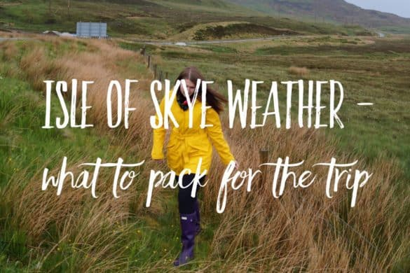 Isle of Skye weather - what to pack for the Isle of Skye trip
