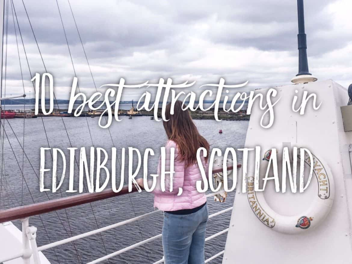 10 absolutely best attractions in Edinburgh, Scotland
