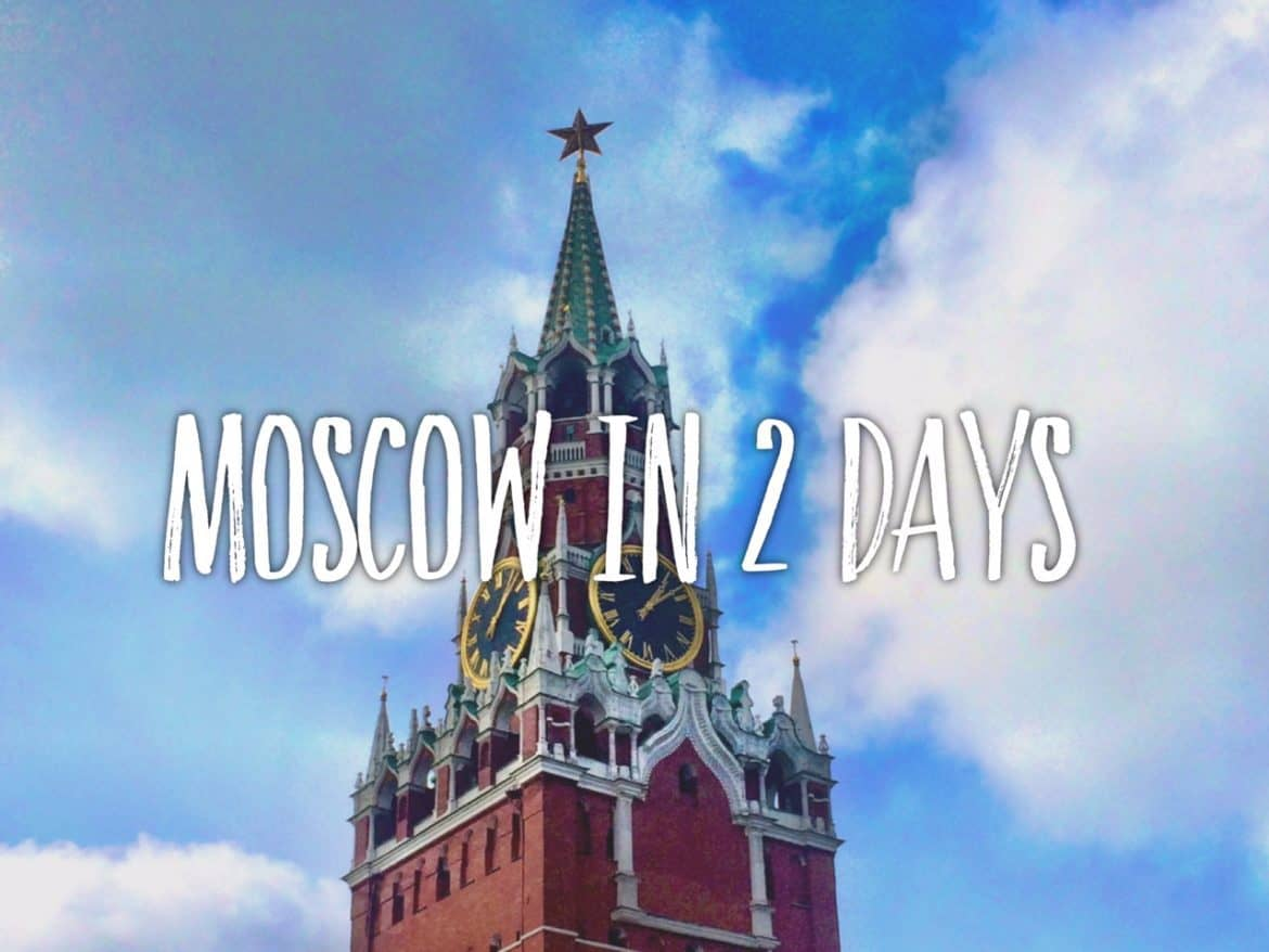 Moscow in 2 days: Red Square, Lenin, Moscow City, GUM and many things